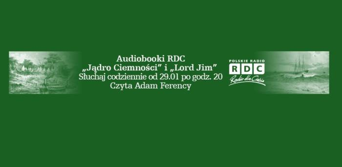 """""""Lord Jim"""" oraz """"Jądro ciemności"""" na antenie Radia dla Ciebie"""