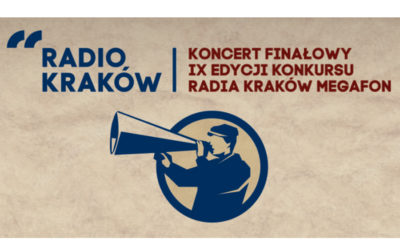 Radia Kraków zaprasza na koncert finałowy 9. edycji MEGAFONU