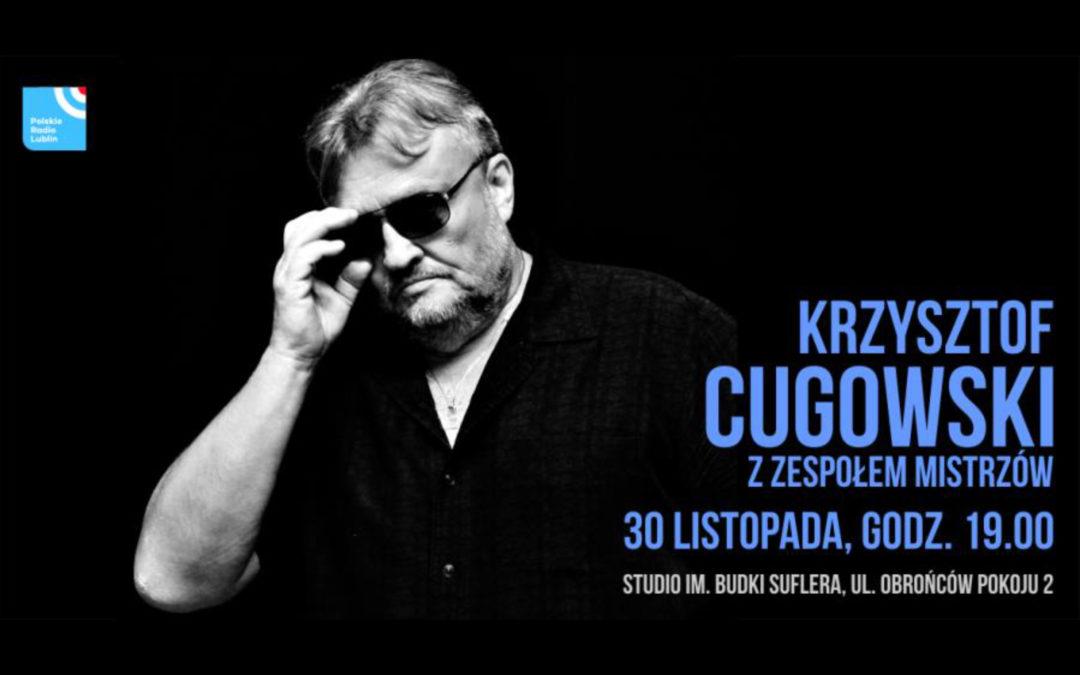 Koncert Krzysztofa Cugowskiego z Zespołem Mistrzów w Radiu Lublin