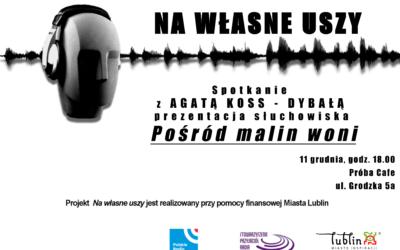 Radio Lublin zaprasza na spotkanie z Agatą Koss-Dybałą w cyklu Na własne uszy