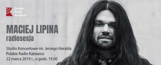 Radiosesja: Maciej Lipina w Radiu Katowice