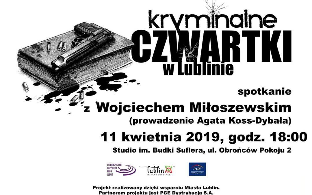 Kryminalne czwartki w Lublinie – spotkanie z Wojciechem Miłoszewskim