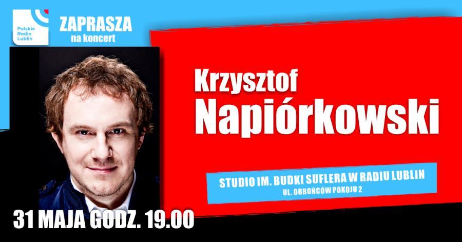 Krzysztof Napiórkowski – koncert w Radiu Lublin