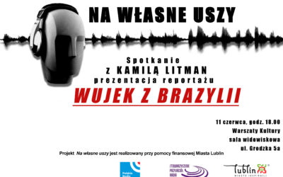 """Radio Lublin zaprasza na reportaż pt. """"Wujek z Brazylii"""""""