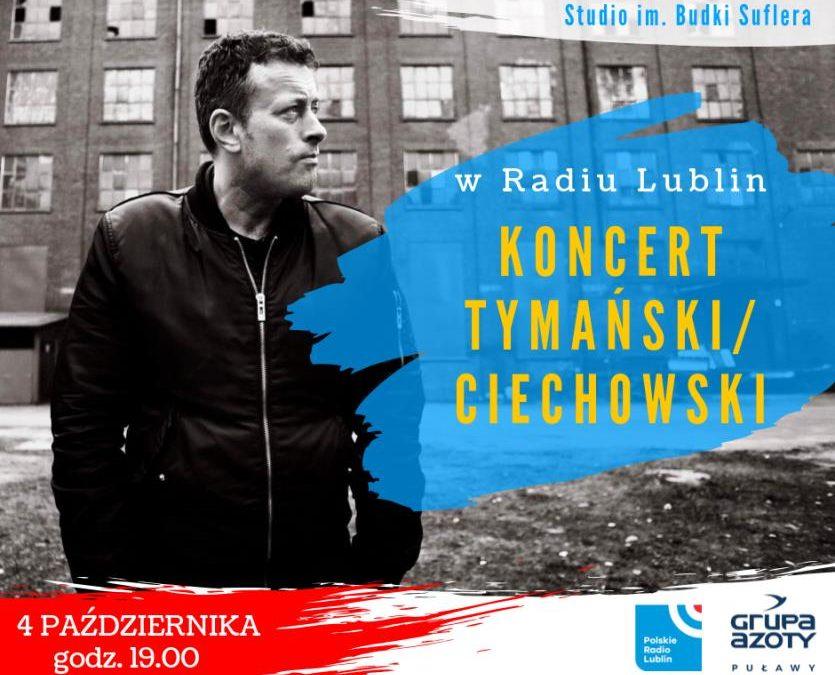 Tymański/Ciechowski – koncert w Radiu Lublin