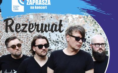 Radio Lublin zaprasza na koncert zespołu Rezerwat