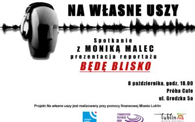 Radio Lublin zaprasza na spotkanie z Moniką Malec w cyklu Na własne uszy