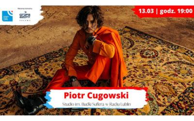 Piotr Cugowski w Radiu Lublin – koncert przełożony