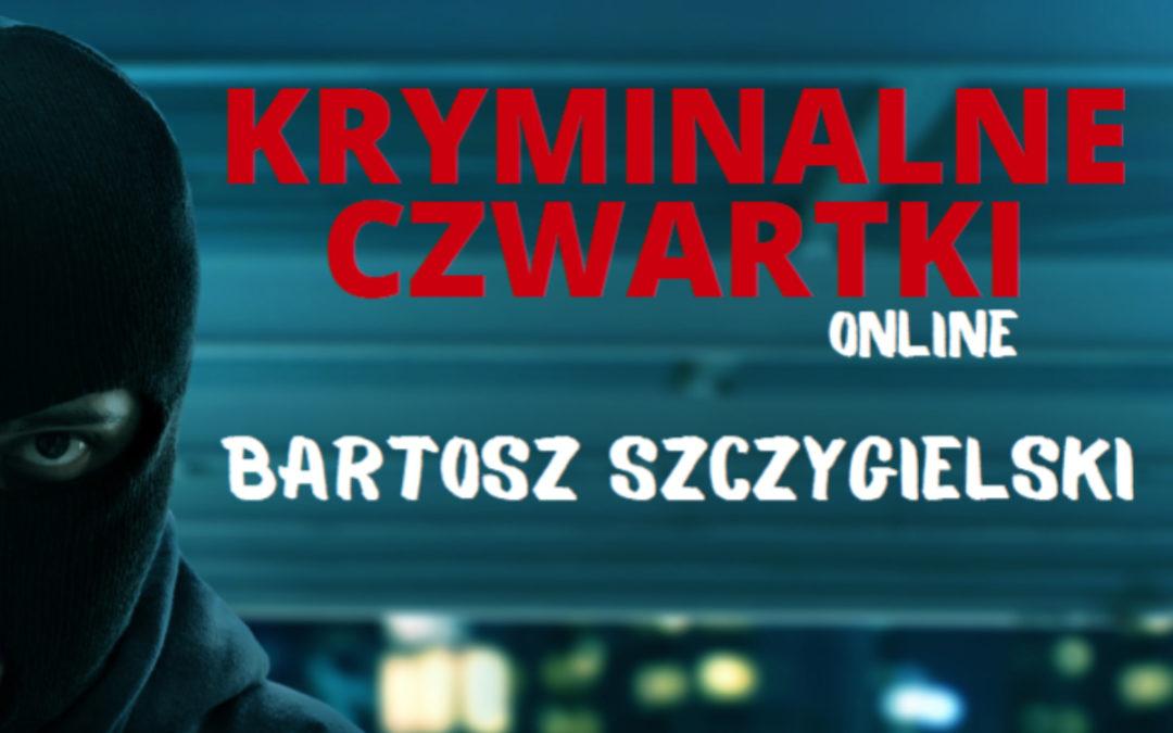 Kryminalne czwartki w Lublinie – spotkanie z Bartoszem Szczygielskim