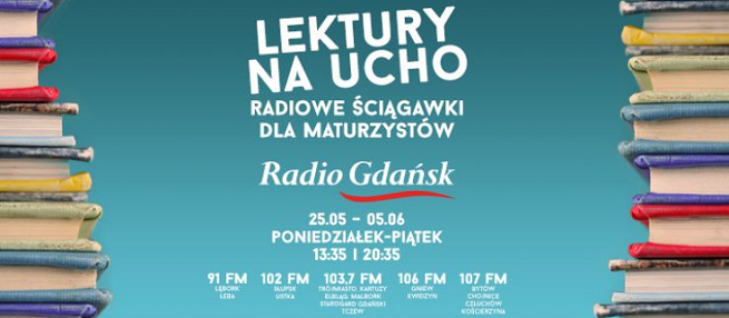 Radio Rzeszów, Radio Gdańsk, Radio Kielce i Radio Katowice przypomną maturzystom lektury