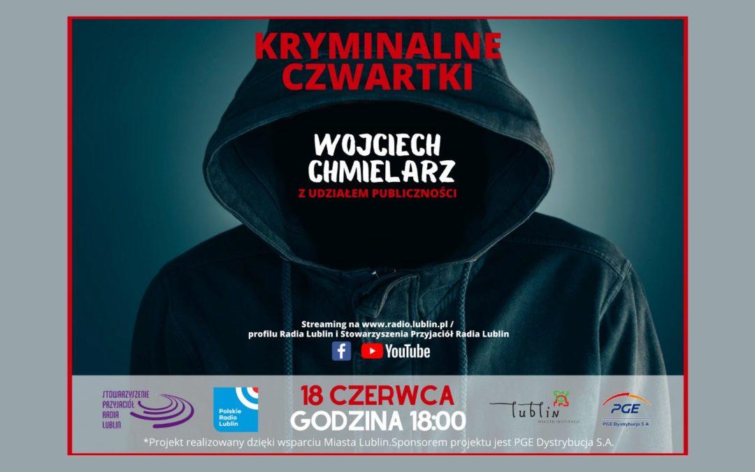 Kryminalne czwartki w Lublinie – spotkanie z Wojciechem Chmielarzem