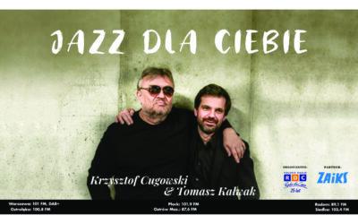 Krzysztof Cugowski & Tomasz Kałwak w Jazz dla Ciebie na antenie RDC!