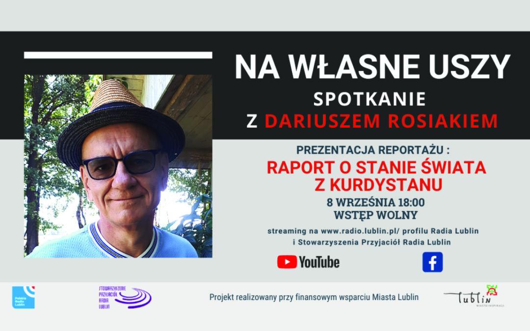 """Radio Lublin zaprasza na spotkanie z cyklu """"Na własne uszy"""" z Dariuszem Rosiakiem"""