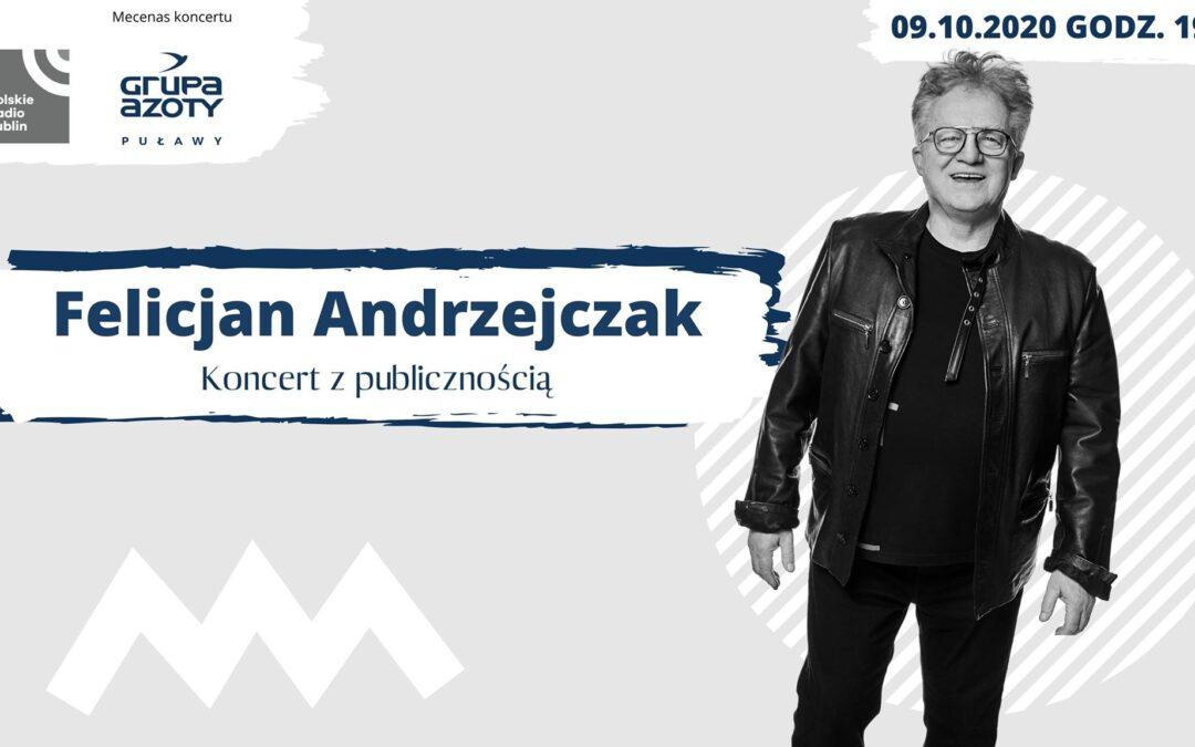 Radio Lublin zaprasza na koncert Felicjana Andrzejczaka