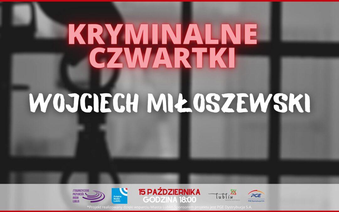 Radio Lublin zaprasza na Kryminalny czwartek z Wojciechem Miłoszewskim