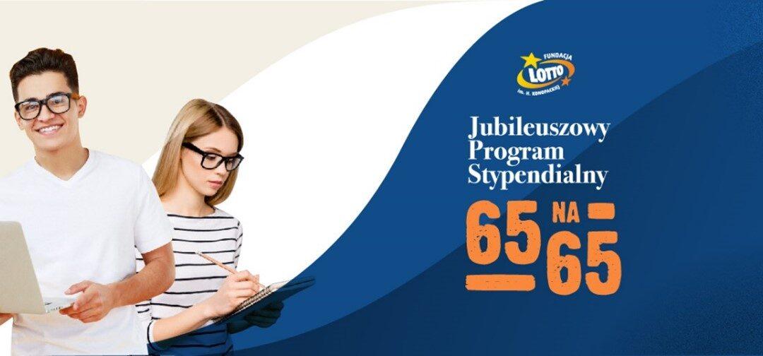 """Rusza """"Jubileuszowy program stypendialny 65 na 65"""" Fundacji LOTTO im. Haliny Konopackiej"""