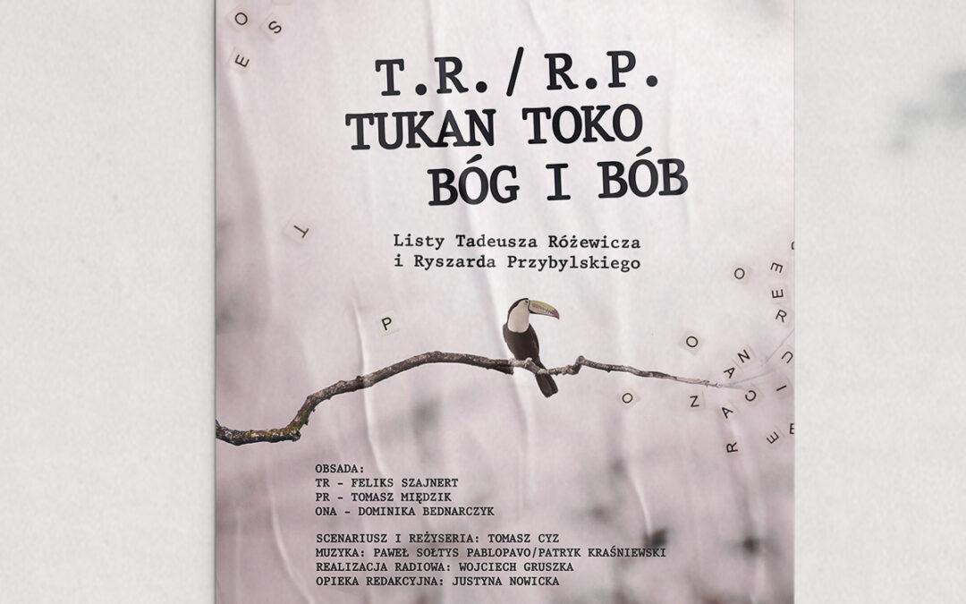 """""""T.R., R.P., tukan toko, Bóg i bób. Listy Tadeusza Różewicza i Ryszarda Przybylskiego"""" w Radiu Kraków"""