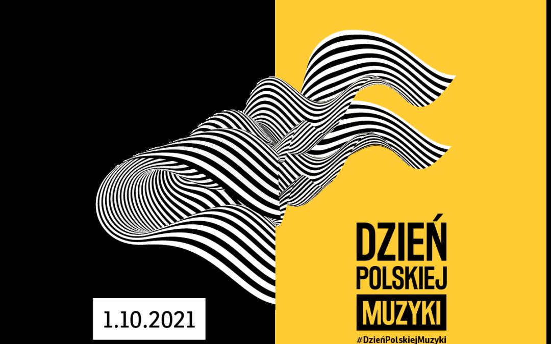 Zapraszamy na DZIEŃ POLSKIEJ MUZYKI 1 PAŹDZIERNIKA 2021!