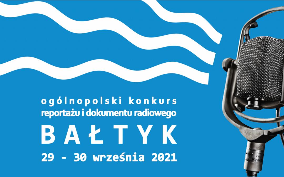 """Znamy laureatów Ogólnopolskiego Konkursu Reportażu i Dokumentu Radiowego """"Bałtyk 2020/2021"""""""